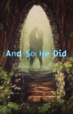 And so he did by Ereri_Kira
