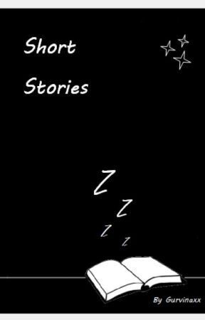•Short Stories• by Gurvinaxx