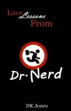 Love Lessons From Dr. Nerd by DarkestDreams26