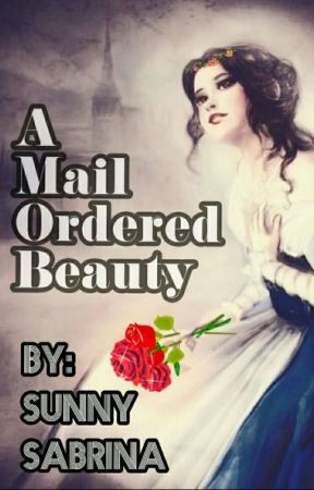A Mail Ordered Beauty  by SundusHersi2