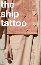 the ship tattoo // narry by mhaheartmahnarreh