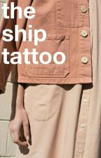 the Ship Tattoo // narry ~ texting by maythenarrybewithyou
