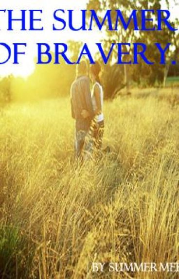 The Summer of Bravery.
