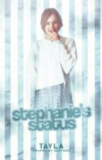 Stephanie's Status | o.h by satireedits