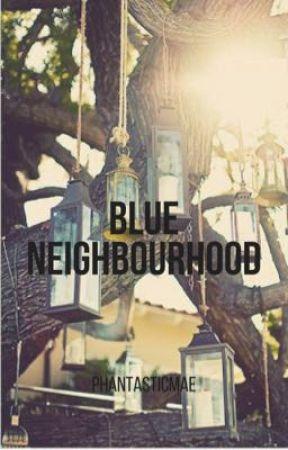 Blue Neighbourhood (phan) by UNLIMITEDPOWERRR