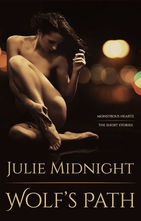 Wolf's Path (Monstrous Hearts: The Short Stories) by JulieMidnight