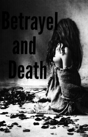 Betrayel and Death by BleddingXLullaby