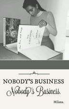 «Nobody's Business» by BaeOnfullMoon
