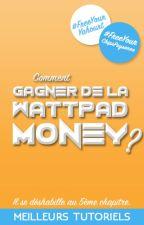 COMMENT GAGNER DE LA WATTPAD MONNEY ? (LE 69ÈME CHAPITRE VA VOUS ÉTONNER) by SeFaireUneDavid