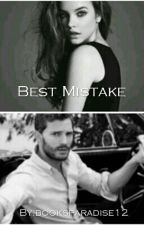 Best mistake ( Christian Grey Y Tu) by booksparadise12