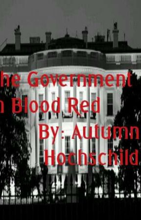 The Government In Blood Red by AutumnHochschild