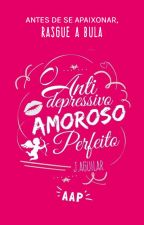 O Antidepressivo Amoroso Perfeito by Jorge_Aguilar