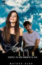 Amor Que Vai Além by MayaAlda3