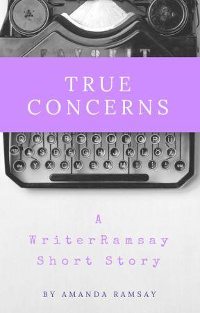 True Concerns by AmandaNicoleRamsay