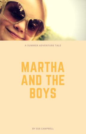 Martha and the Boys by SueCampbell973