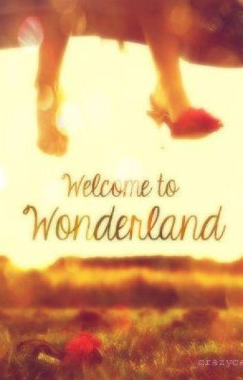 Welcome to Wonderland (UNDER MAJOR PROOFREADING)