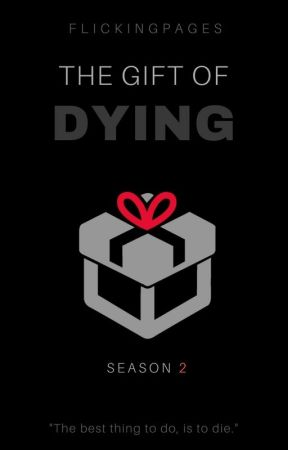 The Gift Of Dying by FlickingPages