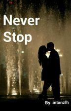 Never Stop by intanzlhz