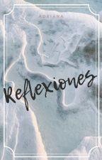 Reflexiones  by nariphoenix