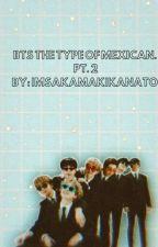↝↝BTS  Mexican The Type↜↜ ▷2◁ by ImSakamakiKanato