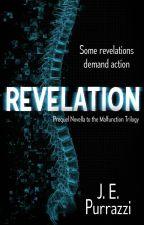Revelation: A Malfunction Trilogy Prequel Novella by JillanePurrazzi
