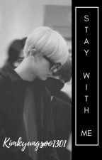 Stay With Me... (Chanbaek) by kimkyungsoo1301