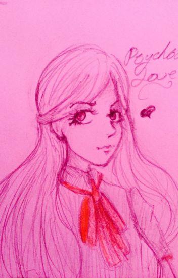 Psychotic Love (Male!Reader x Female! Yandere) - Danyiel