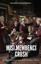 [Mini Novel] Misi Membenci Crush by donutbeanmochi