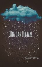 Dia dan Hujan. [COMPLETED] by puppydew