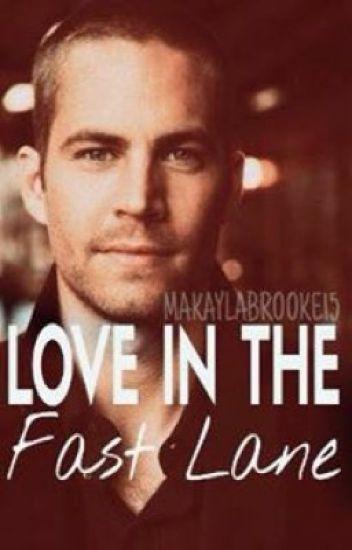 Love in the Fast Lane (Paul Walker Fanfiction)