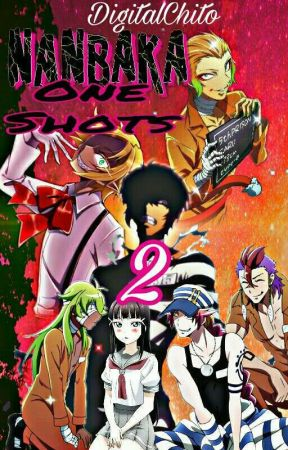 Nanbaka x Reader OneShots| Part2 by DigitalChito