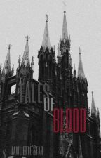 Tales Of Blood by LawlietteStar