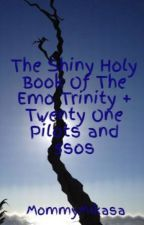 The Shiny Holy Book Of The Emo Trinity + Twenty One Pilots and 5sos by MommyMikasa