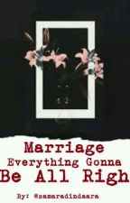 Marriage, Everything Gonna be All Right by Samaradindaara