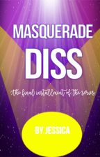 Masquerade Diss (#3; revamped) by Explosively