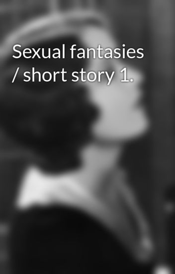 Sexual fantasy stories Nude Photos 21