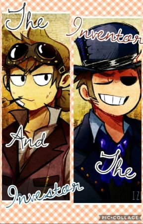 The Inventor and the Investor (TomTord Fanfic) by MadisonCianciarulo