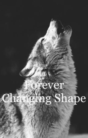 Forever Changing Shape by Chlo_lo_x