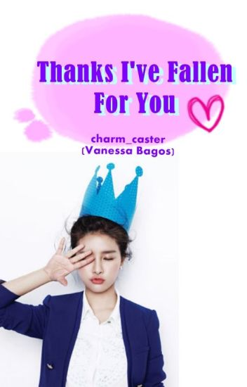Thanks, I've Fallen For You