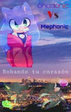 Robando Tu Corazon~ Shadonic Vs Mephonic by soniku99