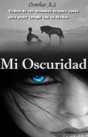 Mi Oscuridad by Osmhar_AS