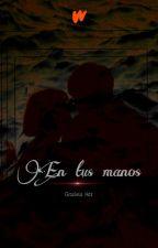 En Tus Manos by G-Moon
