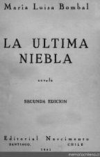 La Última Niebla De Maria Luisa Bombal by andreagalvez237