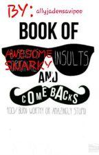 Insults And Comebacks  by allyjadensavipoo