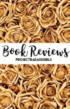 #ProjectBadassGirls Book Reviews  by ProjectBadassGirls