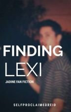 Finding Lexi (JaDine Fan Fiction) by selfproclaimedreid