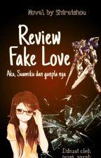 Review FAKE LOVE by Imas_Sarah
