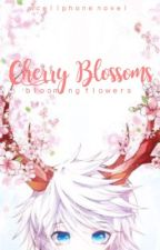 【 櫻 さくら】‧˚❀ Cherry Blossoms | Cell Phone Novel  by Gyaruu