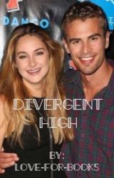 Divergent High {COMPLETED} by love-for-books