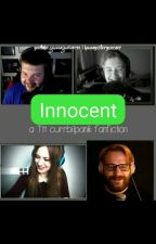 Innocent | A TTT #currbi/#panik Fanfiction by leasstorycorner